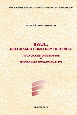 Saúl, rechazado como rey de Israel